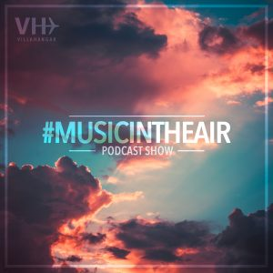 """Fridays @ 20:00 """"Music In The Air Show"""" by  Villahangar Captain (HIT Eclectic)"""